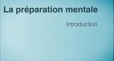 Présentation de la préparation mentale, 1ère partie